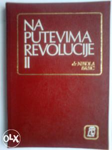 NA PUTEVIMA REVOLUCIJE II