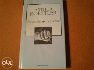 Arthur Koestler - Pomračenje o podne