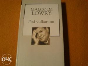 Malcolm Lowry - Pod vulkanom