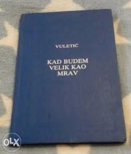 A.VULETIĆ-KADA BUDEM VELIK KAO MRAV