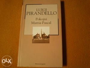 Luigi Pirandello - Pokojni Mattia Pascal