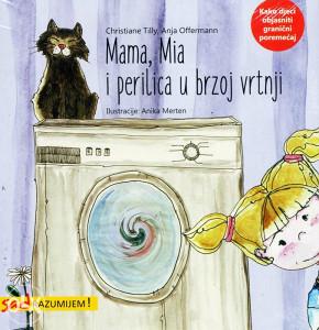 Knjiga: Mama, Mia i perilica u brzoj vrtnji - Kako djeci objasniti granični poremećaj, pisac: Christiane Tilly, Anja Offermann, Zdravlje, Odgoj djeteta, Stručne knjige, Društvene nauke, Psihologija