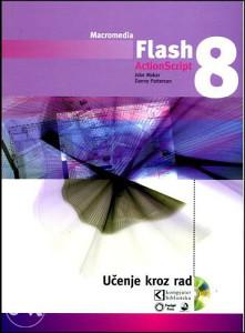 Knjiga: Macromedia Flash 8 ActionScript, pisac: Jobe Makar, Danny Patterson, Računari, Internet, mreža, Programiranje, Grafika, Dizajn