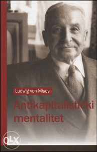 Knjiga: Antikapitalistički mentalitet, pisac: Ludwig von Mises, Stručne knjige, Društvene nauke, Ekonomija