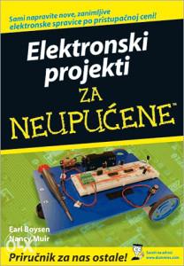 Knjiga: Elektronski projekti za neupućene, pisac: Earl Boysen, Nancy Muir, Popularna nauka, Stručne knjige, Primjenjene nauke, Elektrotehnika