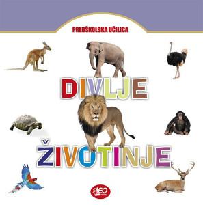 Knjiga: Divlje životinje - Predškolska učilica, pisac: Leonardo Marušić mlađi - priredio, Dječije knjige, Predškolski uzrast