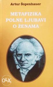 Knjiga: Metafizika polne ljubavi  -  O ženama, pisac: Artur Šopenhauer, Filozofija, Do 10.00 KM