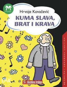 Knjiga: Kuma Slava, brat i krava, pisac: Hrvoje Kovačević, Dječije knjige, Romani i priče