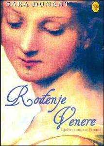 Knjiga: Rođenje Venere, pisac: Sara Dunant, Romani, Istorijski