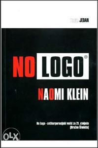Knjiga: No Logo, pisac: Naomi Klein, Popularna nauka, Stručne knjige, Društvene nauke, Ekonomija, Ekonomija
