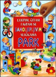 Knjiga: Lijepim, čitam i igram se - Park, pisac: N/A, Dječije knjige, Slikovnice, Do 10.00 KM