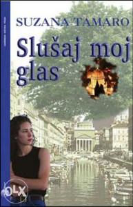 Knjiga: Slušaj moj glas, pisac: Suzana Tamaro, Književnost, Romani, Ljubavni, Do 10.00 KM