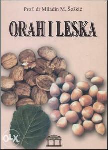 Knjiga: Orah i leska, pisac: Šoškić Miladin, Priručnici, Voćarstvo, Stručne knjige, Primjenjene nauke, Poljoprivreda