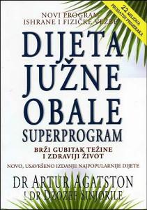 Knjiga: Dijeta južne obale: superprogram, pisac: Arthur Agatston, Zdravlje, Priručnici, Savjeti, Dijeta