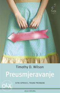 Knjiga: Preusmjeravanje - Sitni ispravci, trajne promjene, pisac: Timothy Wilson, Publicistika, Stručne knjige