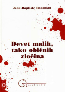 Knjiga: Devet malih, tako običnih zločina, pisac: Jean Baptiste Baronian, Književnost, Romani, Krimi
