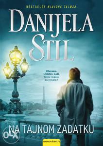 Knjiga: Na tajnom zadatku, pisac: Danijela Stil, Književnost, Romani, Triler