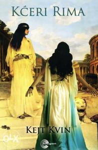 Knjiga: Kćeri Rima, pisac: Kate Quinn, Književnost, Romani, Ljubavni, Istorijski