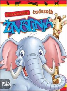 Knjiga: Moja prva knjiga čudesnih životinja, pisac: Grupa autora, Dječije knjige, Slikovnice