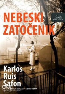 Knjiga: Nebeski Zatočenik, pisac: Karlos Ruis Safan, Književnost, Romani, Klasici