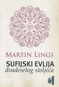 Knjiga: Sufijski evlija dvadesetog stoljeća, pisac: Martin Lings, Religija, Islam