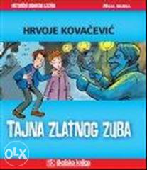 Knjiga: Tajna zlatnog zuba, pisac: Hrvoje Kovačević, Dječije knjige, Romani i priče