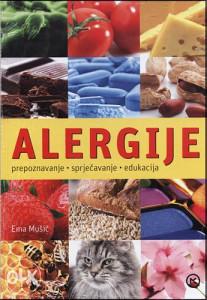 Knjiga: Alergije - Prepoznavanje, sprječavanje, edukacija, pisac: Ema Mušič, Zdravlje, Priručnici, Savjeti, Samopomoć