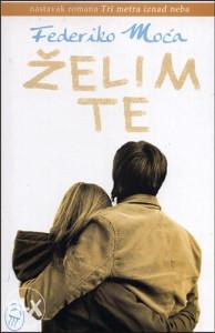 Knjiga: Želim te, pisac: Federico Moccia, Romani, Ljubavni