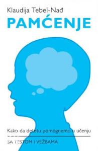 Knjiga: Pamćenje sa testom i vežbama, pisac: Claudia Tebel-Nagy, Priručnici, Savjeti, Popularna nauka, Psihologija
