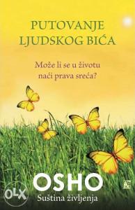 Knjiga: Putovanje ljudskog bića - može li se u životu naći prava sreća?, pisac: Osho, Priručnici, Popularna nauka, Psihologija