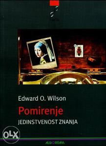 Knjiga: Pomirenje - jedinstvenost znanja, pisac: Edward Osborne Wilson, Publicistika
