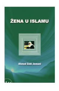 Knjiga: Žena u Islamu, pisac: Ahmed Zeki Jemani, Religija, Islam