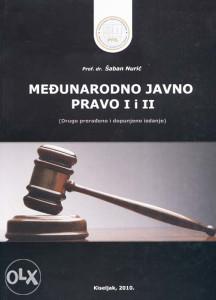 Knjiga: Međunarodno javno pravo I i II, pisac: Šaban Nurić prof.dr., Stručne knjige, Društvene nauke