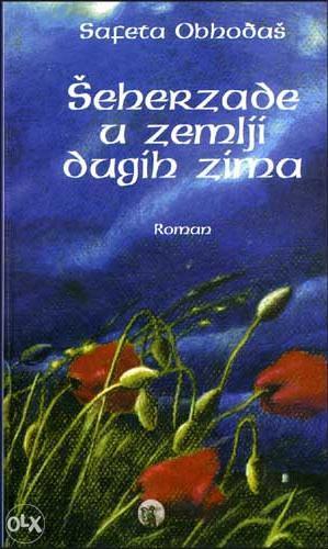 Knjiga: Šeherzade u zemlji dugih zima, pisac: Safeta Obhođaš, Književnost, Romani