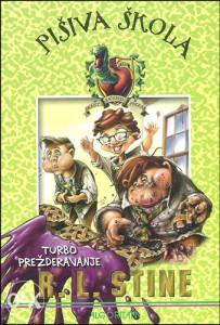 Knjiga: Pišiva škola 1 - Turbo prežderavanje, pisac: R. L. Stine, Dječije knjige, Romani i priče, Do 10.00 KM