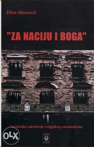 Knjiga: Za naciju i boga, pisac: Dino Abazović, Popularna nauka, Stručne knjige, Sociologija