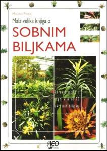 Knjiga: Mala velika knjiga o sobnim biljkama, pisac: Mauro Fozai, Domaćinstvo, Vrt, Priručnici, Hobi, Cvjećarstvo
