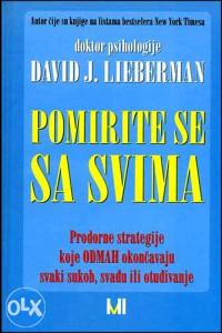 Knjiga: Pomirite se sa svima, pisac: David J. Lieberman, Zdravlje, Popularna medicina, Priručnici, Popularna nauka, Samopomoć, Stručne knjige, Društvene nauke, Psihologija, Psihologija