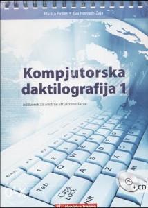 Knjiga: Kompjutorska daktilografija 1 + CD, pisac: Marica Prišlin, Eva Horvat - Žaja, Udžbenici, Srednja škola, Stručne knjige