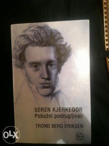 Seren Kjerkegor pobožni podrugljivac - Trond B. Eriksen