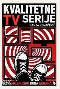 Knjiga: Kvalitetne TV serije, pisac: Sanja Kovačević, Umjetnost, Film