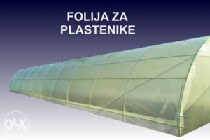 Folija za plastenik(15M I VIŠE 4,30KM)